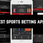 List Of The Sports Betting Apps For The Marvellous Thrills